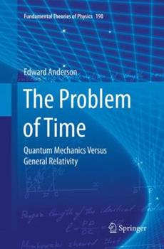 The Problem of Time: Quantum Mechanics Versus General Relativity 331958846X Book Cover