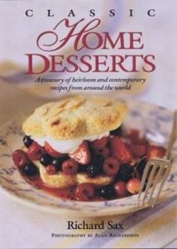 Classic Home Desserts: A Treasury of Heirloom and Contemporary Recipes from Around the World 1881527522 Book Cover