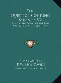 Hardcover The Questions of King Milinda V2 : The Sacred Books of the East V36 (LARGE PRINT EDITION) [Large Print] Book