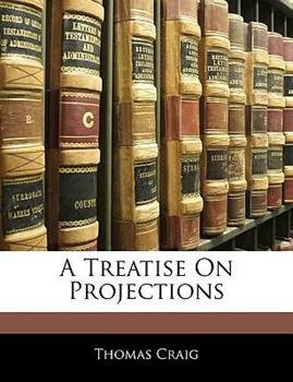 Paperback A Treatise on Projections Book