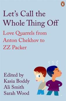 Let's Call the Whole Thing Off: Love Quarrels from Anton Chekhov to ZZ Packer (Penguin Modern Classics) 0141190221 Book Cover
