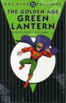 The Golden Age Green Lantern Archives, Vol. 1 - Book  of the DC Archive Editions