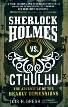 Sherlock Holmes vs. Cthulhu: The Adventure of the Deadly Dimensions 1785652087 Book Cover