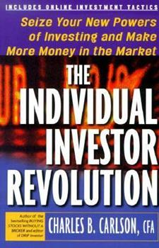 The Individual Investor Revolution: Seize Your New Powers of Investing & Make More Money in the Market 0071357858 Book Cover