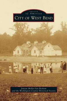 City of West Bend - Book  of the Images of America: Wisconsin