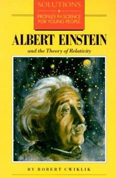 Albert Einstein and the Theory of Relativity (Solutions Series) 0812039211 Book Cover