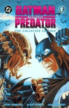 Batman Versus Predator: The Collected Edition (Dark Horse Comics) - Book #59 of the Modern Batman