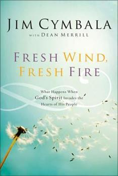 Paperback Fresh Wind, Fresh Fire: What Happens When God's Spirit Invades the Hearts of His People Book