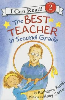 The Best Teacher in Second Grade (I Can Read Book 2) - Book  of the I Can Read ~ Level 2