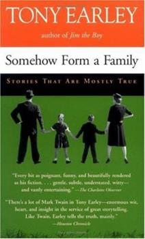 Somehow Form a Family: Stories That Are Mostly True 1565123603 Book Cover