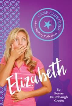 Camp Club Girls: Elizabeth - Book  of the Camp Club Girls