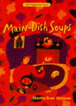 Main-Dish Soups (Little Vegetarian Feasts) 0553086413 Book Cover