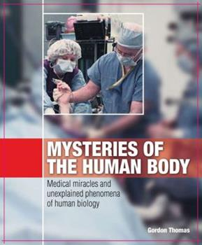 Mysteries of the Human Body: Medical Miracles and Unexplained Phenomena of Human Biology 1844423638 Book Cover