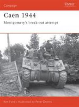 Caen 1944: Montgomery's break-out attempt (Campaign) - Book #143 of the Osprey Campaign