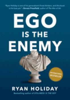 Ego is the Enemy: The Fight to Master Our Greatest Opponent 1591847818 Book Cover