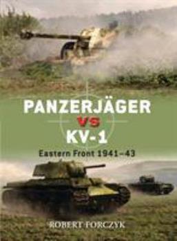 Panzerjöger vs KV-1: Eastern Front 1941-43 - Book #46 of the Duel