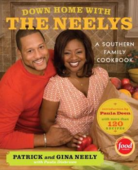 Down Home with the Neelys: A Southern Family Cookbook 0307269949 Book Cover