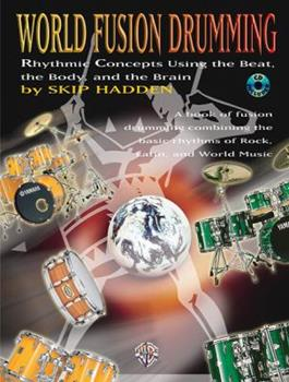 Paperback World Fusion Drumming: Rhythmic Concepts Using the Beat, the Body and the Brain, Book & CD [With CD] Book
