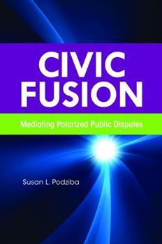 Paperback Civic Fusion: Mediating Polarized Public Disputes Book
