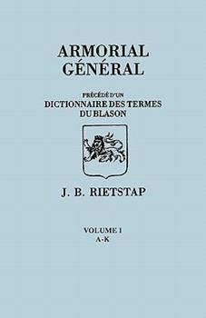Paperback Armorial General, Precede D'Un Dictionnaire Des Terms de Blason. in French. in Three Volumes. Volume I, A-K Book