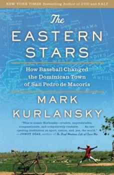 The Eastern Stars: How Baseball Changed the Dominican Town of San Pedro de Macoris 1594485054 Book Cover