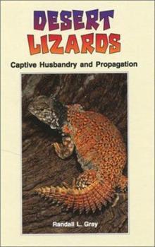 Hardcover Desert Lizards: Captive Husbandry and Propagation Book
