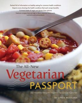 The All-New Vegetarian Passport: 350 Healthy Recipes Inspired by Global Cuisines 1770501797 Book Cover