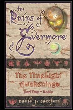The Ruins of Evermore: The TimeLight Awakenings Part 1 - Noble - Book #1 of the Ruins of Evermore: The TimeLight Awakenings
