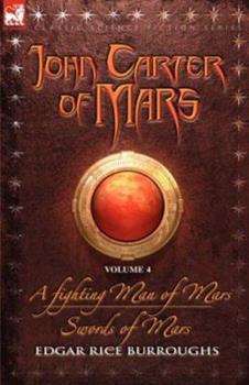 John Carter of Mars, Vol 4: A Fighting Man of Mars/Swords of Mars - Book  of the Barsoom