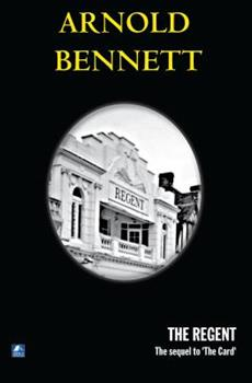 Regent: A Five Towns Story of Adventure in London 151167198X Book Cover