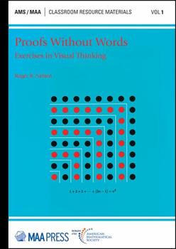 Paperback Proofs Without Words: Exercises in Visual Thinking (Classroom Resource Materials) Book