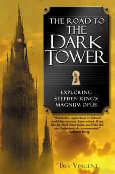 The Road to the Dark Tower: Exploring Stephen King's Magnum Opus 0451213041 Book Cover