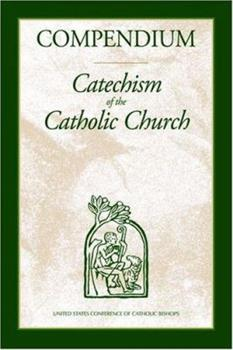 Compendium of the Catechism of the Catholic Church 1921032928 Book Cover