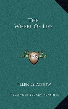 The Wheel of Life 1406589160 Book Cover