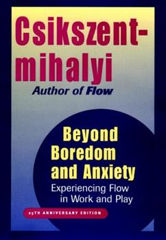 Beyond Boredom and Anxiety: Experiencing Flow in Work and Play 0875892612 Book Cover