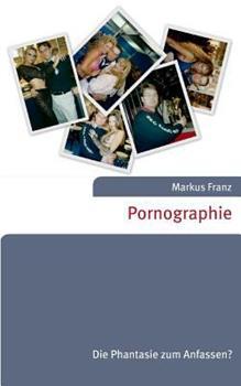 Paperback Pornographie: Die Phantasie zum Anfassen? [German] Book