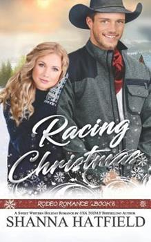Racing Christmas - Book #6 of the Rodeo Romance