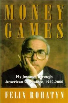 Money Games: My Journey Through American Capitalism, 1950-2000 0743235630 Book Cover