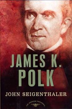 James K. Polk 0805069429 Book Cover