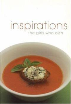 Girls Who Dish! Inspirations 1552852571 Book Cover
