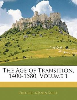 Paperback The Age of Transition, 1400-1580 Book