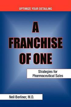 Paperback A Franchise of One: Strategies for Pharmaceutical Sales Book