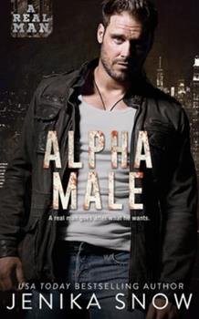 Paperback Alpha Male (A Real Man, 14) Book