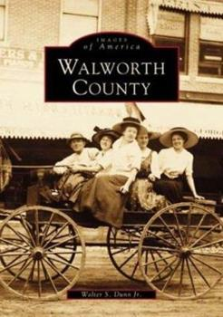 Paperback Walworth County, WI (Images of America (Arcadia Publishing)) Book