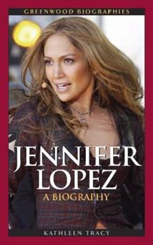 Jennifer Lopez - Book  of the Greenwood Biographies