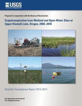 Paperback Evapotranspiration from Wetland and Open-Water Sites at Upper Klamath Lake, Oreg Book