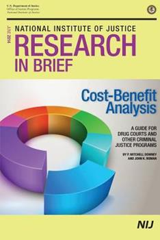 Paperback Cost-Benefit Analysis: A Guide for Drug Courts and Other Criminal Justice Programs Book
