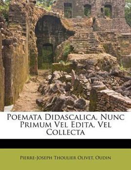 Paperback Poemata Didascalica, Nunc Primum Vel Edita, Vel Collect Book