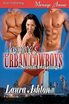 Jasmine's Urban Cowboys - Book #1 of the Sensual Awakenings