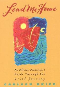 Paperback Lead Me Home: An African-American's Guide Through The Grief Journey Book